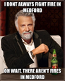 i dont always fight fire in medford