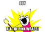 buy all the wraps