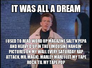 It was all a dream