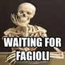 waiting for fagioli