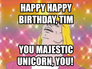 Happy happy birthday, Tim