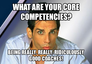 What are your core competencies?