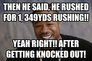 Then he said, he rushed for 1, 349yds rushing!!
