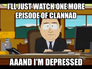 I'll just watch one more episode of clannad